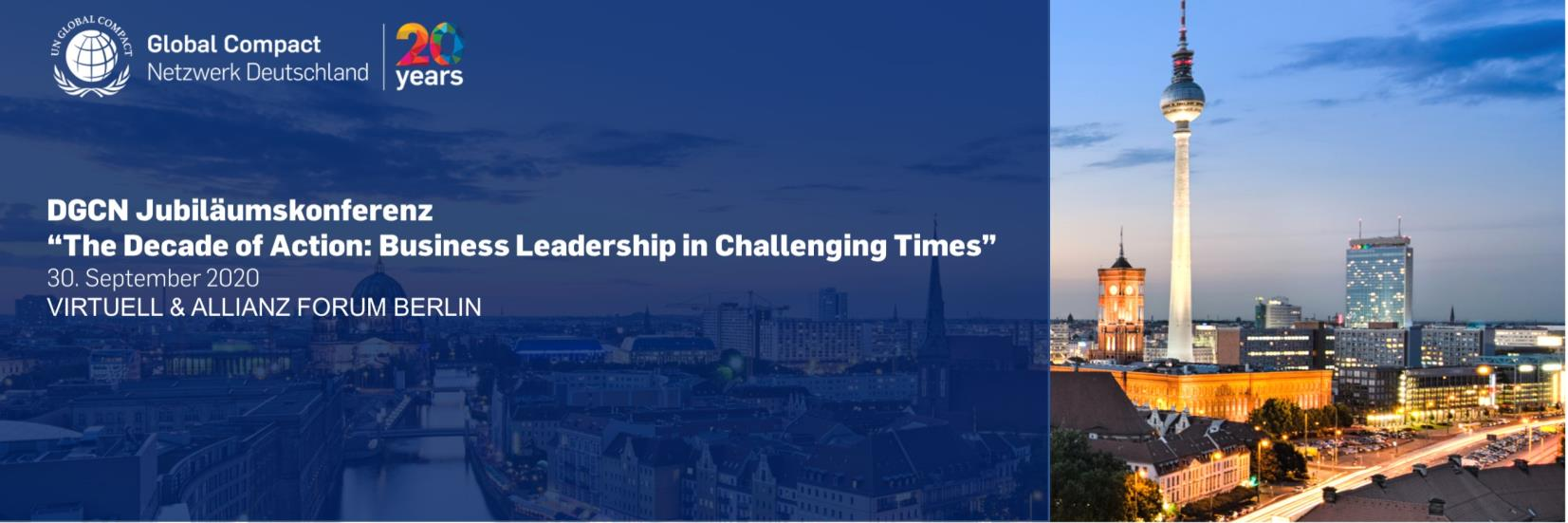DGCN Jubiläumskonferenz: The Decade of action. Business Leadership in challenging times